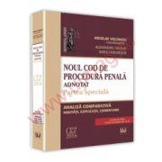 Noul Cod de procedura penala adnotat. Partea speciala Analiza comparativa, noutati, explicatii, comentarii