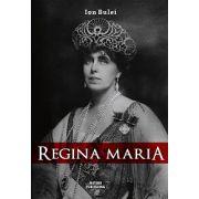 Regina Maria - Puterea amintirii
