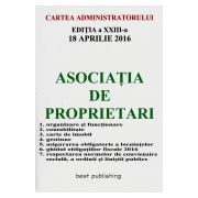 Asociatia de Proprietari (2016) Editia a XXIII-a actualizata la 18 Aprilie 2016