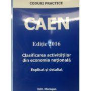 CAEN - Clasificarea activitatilor din economia nationala. Explicat si detaliat Actualizat 2016