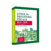 Codul de Procedura Fiscala 2015-2016 (cod+instructiuni). Aprilie 2016