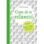 Cum sa te relaxezi (Thich Nhat Hanh)