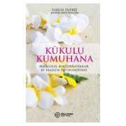 Kukulu Kumuhana Miracolul binecuvantarilor in traditia Ho'oponopono