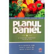 Planul Daniel - O viata mai sanatoasa in 40 zile