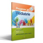 Progrese in Pediatrie - Volum de prezentari, postere si rezumate. Editie ingrijita de Adrian Georgescu si Mircea Nanulescu