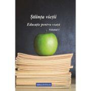 Stiinta vietii. Educatie pentru viata, vol. 1