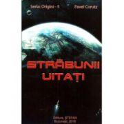 Strabunii Uitati- SERIA ORIGINI - 5. Pavel Corut