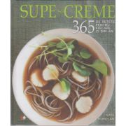 Supe si creme - 365 de retete pentru fiecare zi din an
