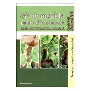 40 de modele pentru Olimpiada de Limba si Literatura Romana (Clasele 5-8 - Vol. VIII)