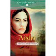 Aisha. Iubirile Orientului