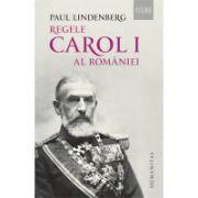 Regele Carol I al Romaniei - Paul Lindenberg