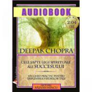Cele șapte legi spirituale ale succesului; Deepak Chopra; audiobook (CD MP3)