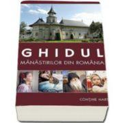 Ghidul manastirilor din Romania (Editia a patra - Contine harta)