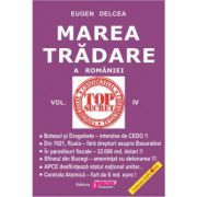 Marea Trădare a României - vol. IV Eugen Delcea