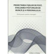 Proiectarea fiselor de post, evaluarea posturilor de munca si a personalului - Ghid practic pentru manageri