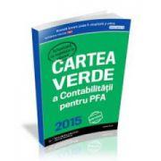 Cartea Verde a Contabilitatii pentru PFA 2015 - Varianta tiparita