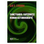 Sanctuarul suferinței - roman autobiografic