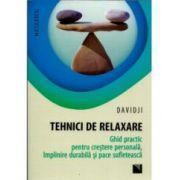 Tehnici de Relaxare Ghid practic pt. crestere personala, implinire durabila si pace sufleteasca