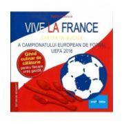 Vive la France - Carte de Bucate a Campionatului European de Fotbal UEFA 2016