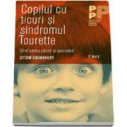 Copilul cu ticuri si sindromul Tourette - Ghid pentru parinti si specialisti