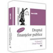 Dreptul finantelor publice. Drept bugetar. Volumul I Editia a 2-a
