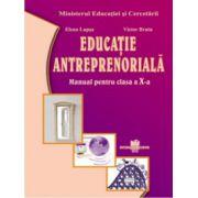 Educaţie antreprenorială - Manual pentruclasa a X-a