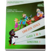 Educatie civica. Manual Clasa a III-a Semestrul I + CD