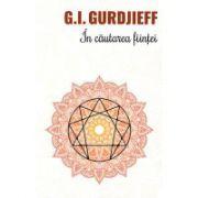In cautarea fiintei - G. I. Gurdjieff