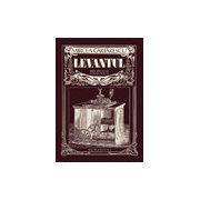 Levantul. Ediție adnotată de Cosmin Ciotloș