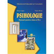 Psihologie. Manual pentru clasa a X-a (Manual pentru ciclul inferior al liceului - clasa a X-a, toate filierele, profilurile si specializarile)