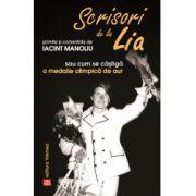 Scrisori de la Lia primite şi comentate de Iacint Manoliu sau cum se câştigă o medalie olimpică de aur