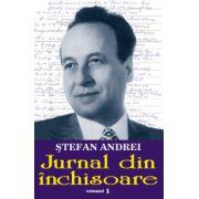 Jurnal din închisoare vol. 1 Stefan Andrei