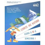 Stiinte ale naturii. Clasa a III-a. Semestrul I. Editia 2016