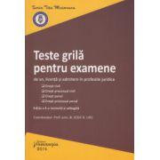 Teste grila pentru examene de an, licenta si admitere in profesiile juridice. Editia a 4-a, Iunie 2016