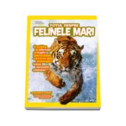 Totul despre Felinele mari - National Geographic Kids - O multime de informatii si imagini spectaculoase
