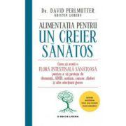 Alimentatia pentru un creier sanatos - David Perlmutter