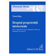 Dreptul proprietatii intelectuale - Volumul 1 (Dreptul de autor, drepturile conexe si drepturile sui generis)