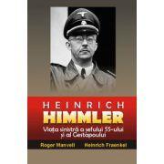 Heinrich Himmler Viata sinistra a sefului SS-ului si al Gestapoului