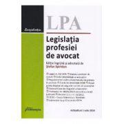 Legislatia profesiei de avocat actualizat - 1 iulie 2016
