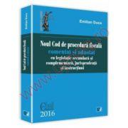 Noul Cod de procedura fiscala comentat si adnotat cu legislatie secundara si complementara, jurisprudenta si instructiuni - 2016