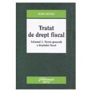 Tratat de drept fiscal vol. 1: Teoria generala a dreptului fiscal - Radu Bufan