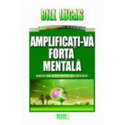 Amplificati-va forta mentala Invatati mai repede, lucrati mai inteligent!