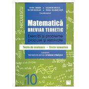 Matematică clasa a X-a. Breviar teoretic cu exerciţii şi probleme propuse şi rezolvate, teste de evaluare, teste sumative 2016