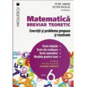 Matematică clasa a VI-a. Breviar teoretic cu exerciţii şi probleme propuse şi rezolvate. Teste initiale - Teste de evaluare - Teste sumative - Modele pentru teze 2016