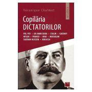 Copilaria DICTATORILOR Pol Pot, Idi Amin Dada, Stalin, Gaddafi, Hitler, Franco, Mao, Mussolini, Saddam Hussein, Bokassa