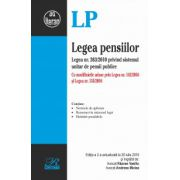 Legea pensiilor. Cu modificările aduse prin Legea nr. 142/2016 și Legea nr. 155/2016 Ediția a 2-a actualizată la 20 iulie 2016