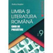 Limba si Literatura Romana - Ghid de Pregatire - Clasa 9