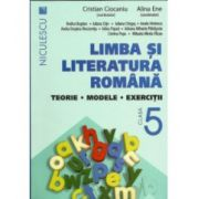 Limba şi literatura română clasa a V-a. Teorie, modele, exerciţii (Ciocaniu)