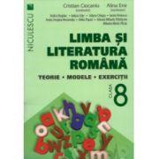Limba şi literatura română clasa a VIII-a. Teorie, modele, exercitii (Ciocaniu)