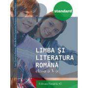 LIMBA SI LITERATURA ROMANA - STANDARD. CLASA A V-A - 2016